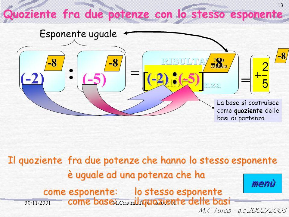 : : [ base ] = (-2) (-5) = -8 (-2) (-5)